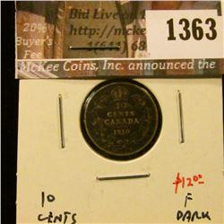1363 . 1910 Canada Ten Cents, F dark, value $12