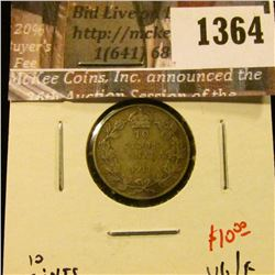 1364 . 1911 Canada Ten Cents, VG/F, value $10