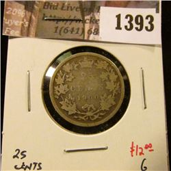1393 . 1900 Canada 25 Cents, G, value $12