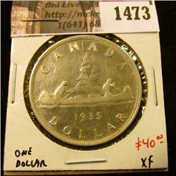 1473 . 1935 Canada Silver Dollar, XF, value $40+