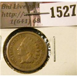 1527 . 1863 Indian Head Cent, Good.