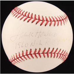 "Frank Howard Signed OML Baseball Inscribed ""1960 NL ROY"" (Fanatics Hologram  MLB Hologram)"