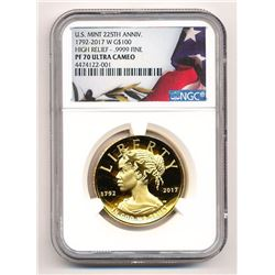 2017-W $100 AMERICAN LIBERTY GOLD HIGH RELIEF NGC PF 70 ULTRA CAMEO US MINT 225TH ANNIVERSARY