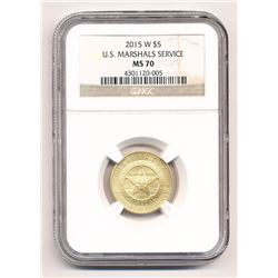 2015-W $5 GOLD US MARSHALS SERVICE COMMEMORATIVE COIN NGC MS 70
