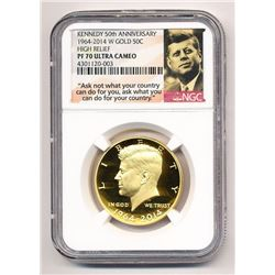 2014-W GOLD HIGH RELIEF KENNEDY HALF DOLLAR NGC PF 70 ULTRA CAMEO 50TH ANNIVERSARY