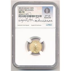 2015 $5 AMERICAN GOLD EAGLE NGC MS 70 E.R. 1/10TH OZ SIGNED BY ANGELA M. BUCHANAN 37TH US TREASURER