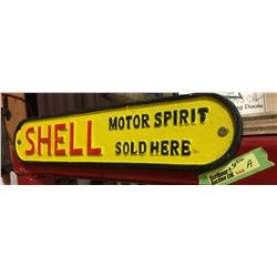 "Cast Sign ""SHELL Motor Spirit Sold Here""   (14"" x 3"")"