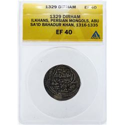 1329 Ilkhans Dirham Persian Mongols Coin ANACS EF40