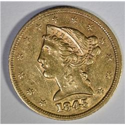 1845 $5.00 GOLD LIBERTY  AU+