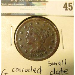 1846 U.S. Large Cent, VG, small date, corroded.