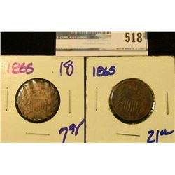 (2) 1865 TWO CENT PIECES.  THE FIRST IS REGULAR.  THE OTHER IS AN EXAMPLE OF TRENCH ART.  IT HAS BEE