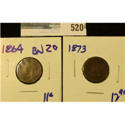 1864 BRONZE AND 1873 INDIAN HEAD CENTS