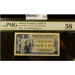 TWENTY FIVE CENT MILITARY PAYMENT CERTIFICATE SERIES 692 GRADED AU 58 BY PMG