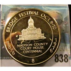 1876 1976 No. 8 Bridge Festival Oct. 9-10 Madison County Court House Centennial .999 Fine Silver Pro