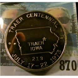 """Wind Up in Traer 1873.1973"", ""Traer Centennial/Traer/Iowa/July 17-22, 1973"", .999 Fine Silver, seri"