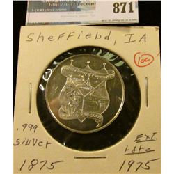 """1875 A Century of Progress 1975 Sheffield, Iowa 50475"", ""100th Anniversary"", .999 Fine Silver. BU."