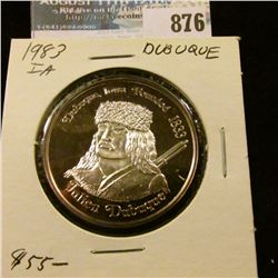 """Dubuque, Iowa Founded 1833/Julian Dubuque"", ""Sesquicentennial/1833-1983"", Proof .999 Fine Silver, #"