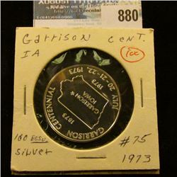 """Garrison Centennial/1873/Garrison/Iowa/1973/July 20-21-22, 1973"", ""100th Anniversary"", #75, .999 Fi"