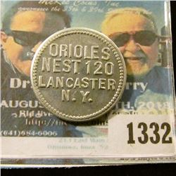 1332 _ Orioles Nest 120, Lancaster, N.Y., Good for 10c in Trade, Round Aluminum Token.
