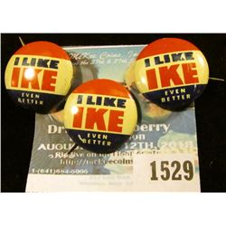 "1529 _ Three ""I Like Ike Pin-backs"""