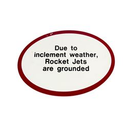 """Rocket Jets Are Grounded"" Sign."