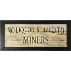 No Liquor Served to Miners