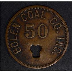"""BOLEN COAL CO """"GOOD FOR 50 IN TRADE"""" TOKEN"""
