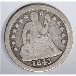 1845-O SEATED LIBERTY DIME  GOOD