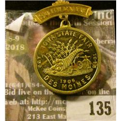 "Brass Badge missing Pin-back ""Souvenir"", ""Iowa State Fair/Aug./24-31/1906/Des Moines"". Valued years"