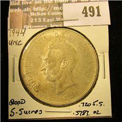 1944 Ecuador 5 Sucres, Unc. .720 F.S. .5787 ozs. Trend $22.50.