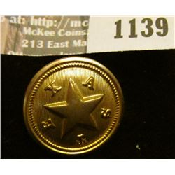 "1139 _ ""Texas"" Three-piece Civil War Uniform Button, excellent condition. Reverse reads ""Waterbury C"