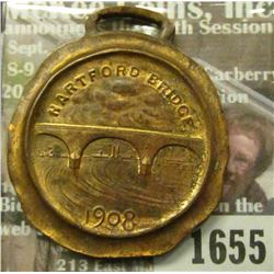 1655 _ 1908 Hartford Bridge Watch Fob.