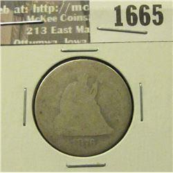 1665 _ 1876 Liberty Seated Quarter. AG.