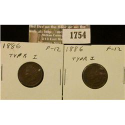 1754 _ (2) 1886 Indian Head Cents. F-12.