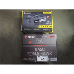 MSI B450 TOMAHAWK AMD MOTHERBOARD & CORSAIR CX750M POWER SUPPLY
