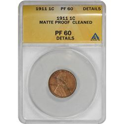 1911 Lincoln 1¢. Matte Proof-60 Details ANACS.