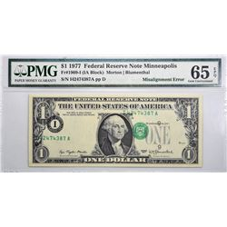 Fr. 1909-I. 1977 $1 Federal Reserve Note. Minneapolis. PMG Gem Uncirculated 65 EPQ. Misalignment.