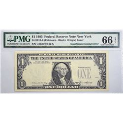 Fr. 1913-B. 1985 $1 Federal Reserve Note. New York. PMG Gem Uncirculated 66 EPQ. Insufficient Inking