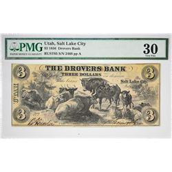 $3 1856 Drovers Bank. Salt Lake City, Utah. Nyholm 142. Rust 85. PMG Very Fine 30. S/N 2408.
