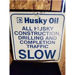 """HUSKY OIL SLOW SIGN FROM DRILL SITE - 18""""X18"""""""