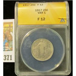 1917 P Standing Liberty Quarter, ANACS slabbed Var 1 F12. A nice scarce issue. Small crack in the ca