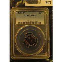 907 _ 1997 D Roosevelt Dime, PCGS slabbed MS67