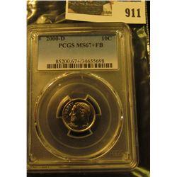 911 _ 2000 D Roosevelt Dime, PCGS slabbed MS67+FB.