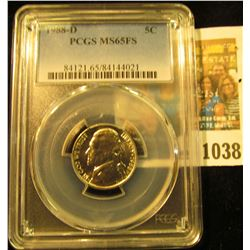 1038 _ 1988 D Jefferson Nickel PCGS slabbed MS65FS.