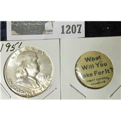 "1207 _ Pin-back ""What Will You Take For It? Sweet Caporal Cigarette"" & 1951 P Franklin Half Dollar,"