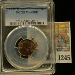 1245 _ 1949 D Lincoln Cent, PCGS slabbed MS65RD.