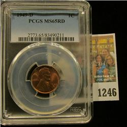 1246 _ 1949 D Lincoln Cent, PCGS slabbed MS65RD.