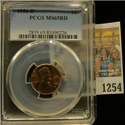 1254 _ 1956 D Lincoln Cent, PCGS slabbed MS65RD.