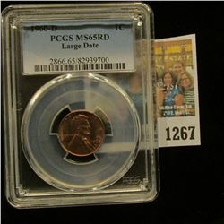 1267 _ 1960 D Large Date Lincoln Cent, PCGS slabbed MS65RD.