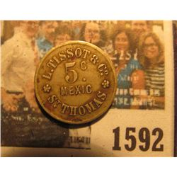 """1592 _ Danish West Indies: 5 cents token, ND (ca. 1890), """"L. Tissot & Co./5c./Mexic/St. Thomas"""", VF,"""
